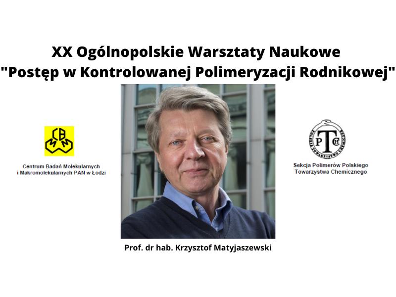 """XX Ogólnopolskie Warsztaty Naukowe """"Postęp w Kontrolowanej Polimeryzacji Rodnikowej"""""""